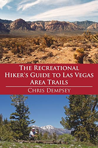 9781425920098: The Recreational Hiker's Guide to Las Vegas Area Trails: A Compilation of Level 1, 2, and 3 Hikes in the Area Immediately Surrounding Las Vegas