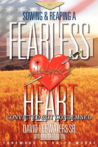 9781425920456: Sowing and Reaping a Fearless Heart: Convicted Not Condemned