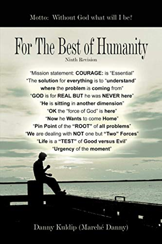 For The Best of Humanity (Paperback): Danny Kuldip