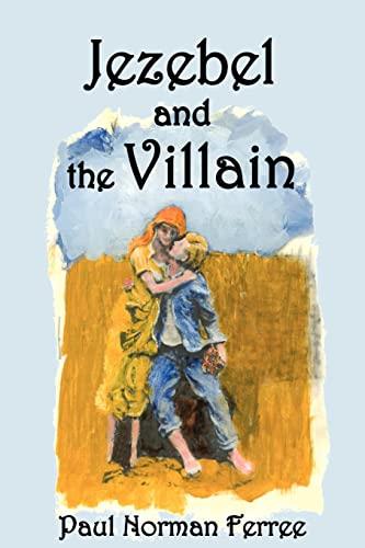 Jezebel and the Villain: Ferree, Paul