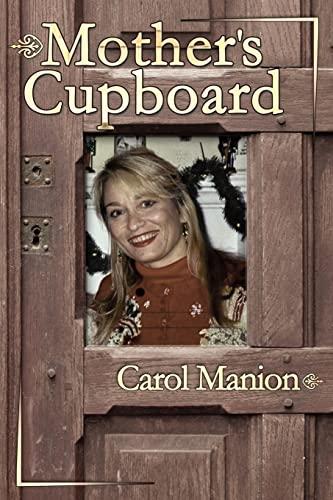 Mothers Cupboard: Carol Manion
