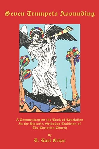 9781425921422: Seven Trumpets Asounding: A Commentary on the Book of Revelation In the Historic, Orthodox Tradition Of the Christian Church