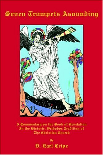 9781425921453: Seven Trumpets Asounding: A Commentary on the Book of Revelation in the Historic, Orthodox Tradition of the Christian Church