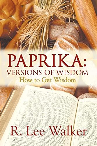 9781425921569: Paprika: Versions of Wisdom: How to Get Wisdom