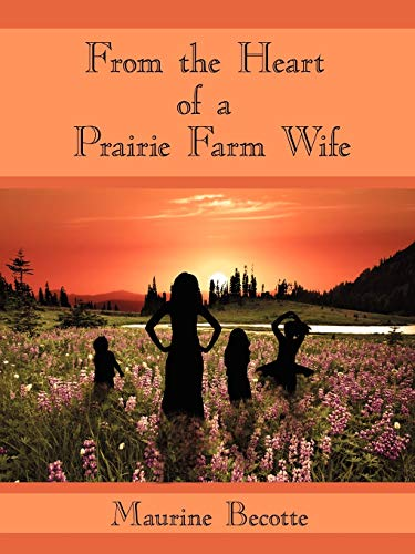 From the Heart of a Prairie Farm Wife: Maurine Becotte