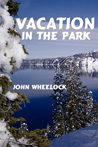 Vacation In The Park: John Wheelock