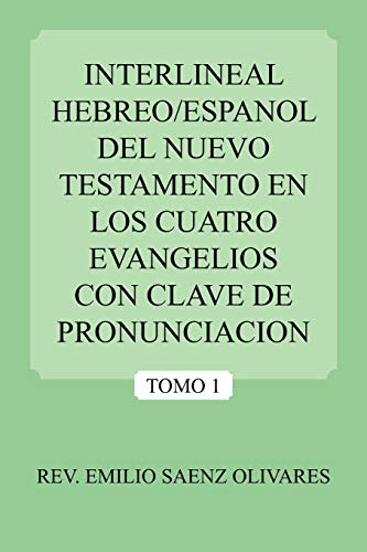9781425922863: Interlineal Hebreo/Espanol del Nuevo Testamento En Los Cuatro Evangelios Con Clave de Pronunciacion
