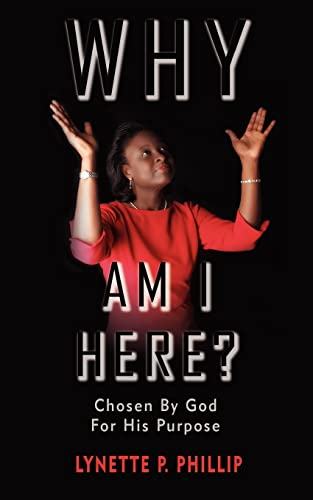 9781425923082: Why Am I Here?: Chosen By God For His Purpose