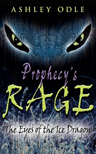 9781425923235: Prophecy's Rage: The Eyes of the Ice Dragon