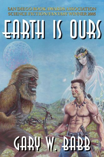Earth Is Ours: Babb, Gary W.