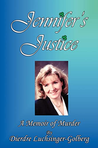 9781425923822: Jennifer's Justice: A Memoir of Murder