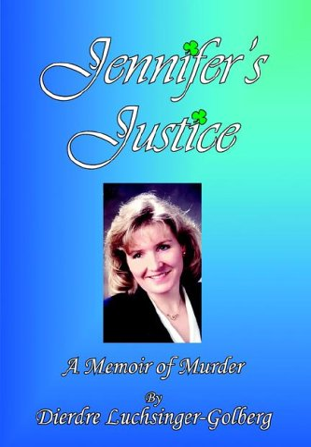 9781425923839: Jennifer's Justice: A Memoir of Murder
