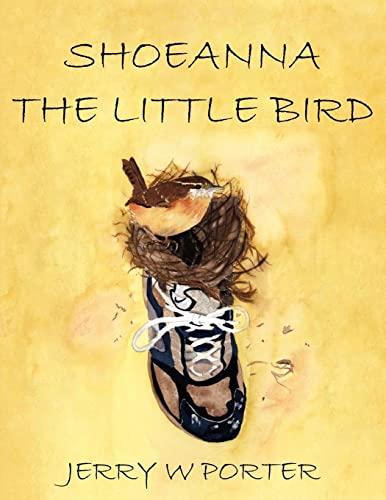 9781425923945: SHOEANNA THE LITTLE BIRD