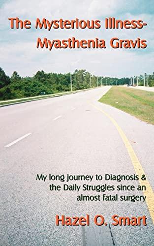 9781425924102: The Mysterious Illness-Myasthenia Gravis