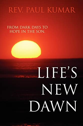 Lifes New Dawn: Paul Kumar