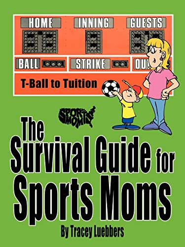 9781425924256: The Survival Guide for Sports Moms: T-Ball to Tuition