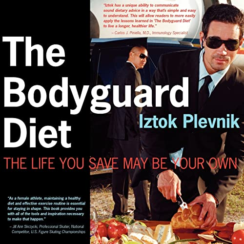 9781425924300: The Bodyguard Diet: The Life You Save May Be Your Own