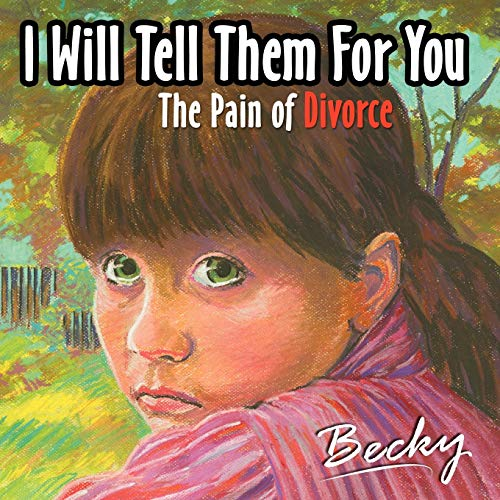 9781425925314: I will tell them for you: The pain of divorce