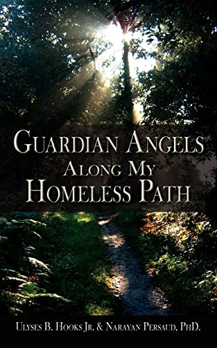 Guardian Angels along My Homeless Path: Narayan Persaud; Ulyses
