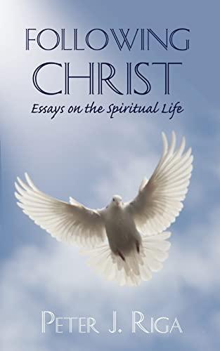 Following Christ Essays on the Spiritual Life: Peter Riga