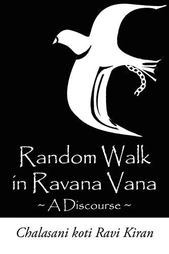 Random walk in Ravana Vana A Discourse: Ravi Chalasani
