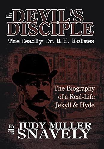 9781425926908: Devil's Disciple: The Deadly Dr. H.H. Holmes