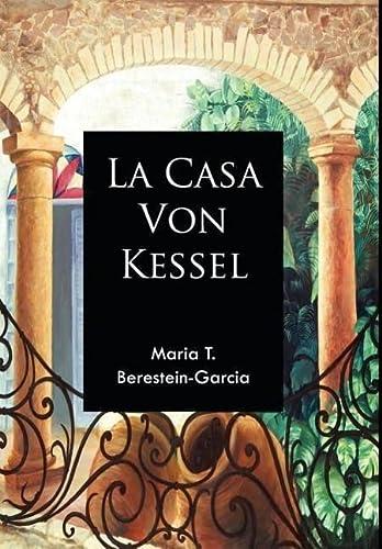 La Casa Von Kessel: Maria T. Berestein-Garcia