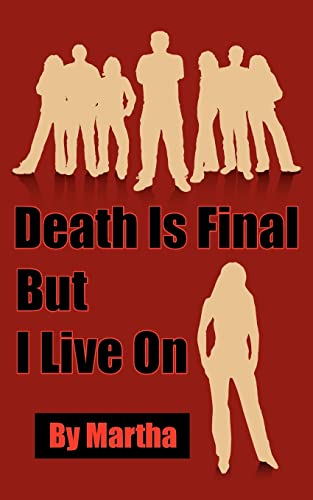 Death Is Final But I Live On: Martha Sands