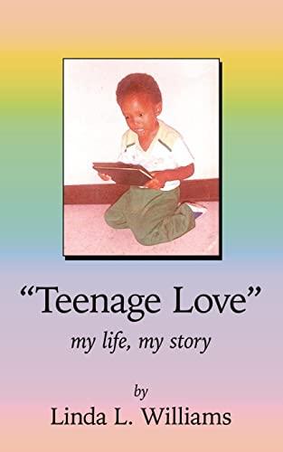 """Teenage Love"" (9781425928216) by Linda Williams"
