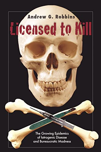 Licensed to Kill: The Growing Epidemics of: Andrew G. Robbins