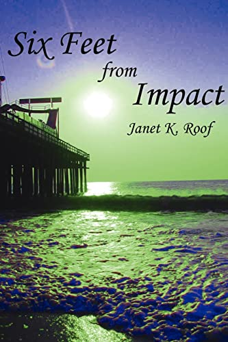 Six Feet from Impact: Janet Roof