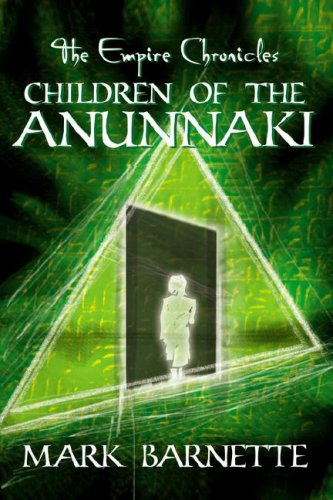 The Empire Chronicles: Children of the Anunnaki
