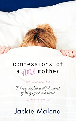 9781425930837: Confessions of a New Mother: (A Short, Humorous, but Truthful Account of Being a First-Time Parent)