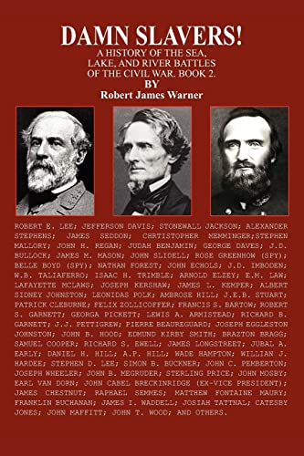 9781425931247: DAMN SLAVERS!: A HISTORY OF THE SEA, LAKE, AND RIVER BATTLES OF THE CIVIL WAR. BOOK 2.
