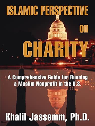 9781425931605: Islamic Perspective on Charity: A comprehensive guide for running a muslim nonprofit in the U.S.