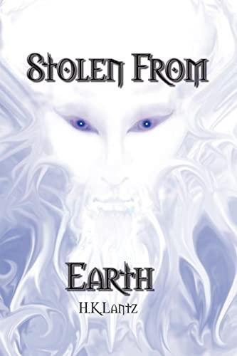 Stolen From Earth: Book I: Hyrum K. Lantz