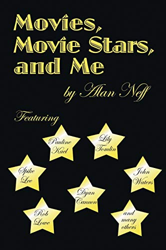 Movies, Movie Stars, and Me: Alan Neff