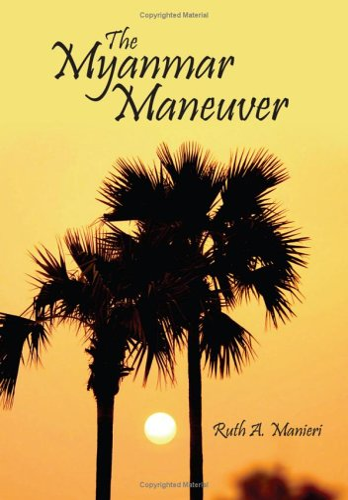 9781425932312: The Myanmar Maneuver