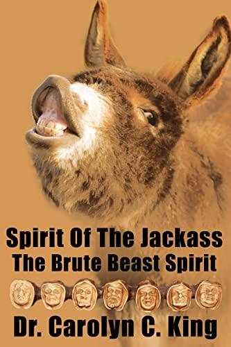 9781425932367: Spirit Of The Jackass: The Brute Beast Spirit