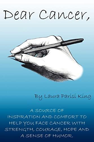 Dear Cancer,: King, Laura