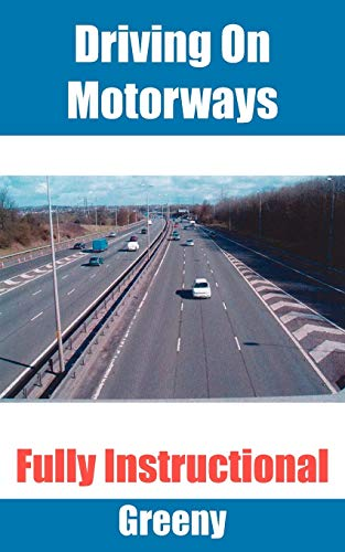 Driving On Motorways: Fully Instructional (1425932533) by Green, Roy