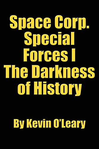 Space Corp. Special Forces I: The Darkness of History (1425932681) by O'Leary, Kevin