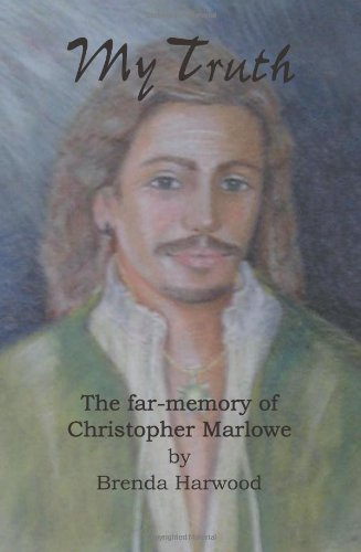 9781425933937: My Truth: The far-memory of Christopher Marlowe
