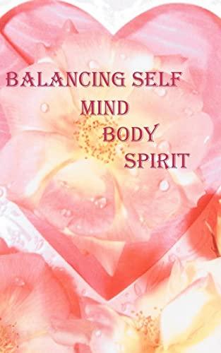 9781425934101: Balancing Self: Mind, Body and Spirit
