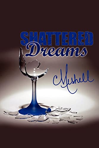 9781425936051: Shattered Dreams