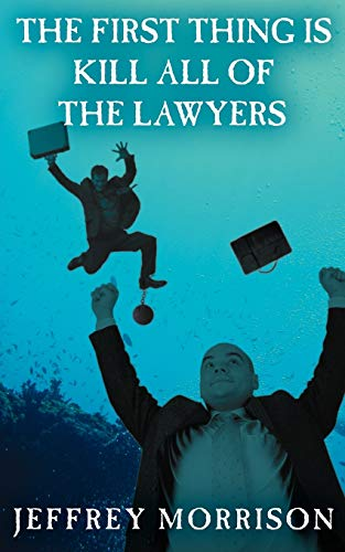9781425936303: The First Thing is Kill all of the Lawyers