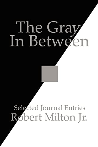 9781425936969: The Gray In Between: Selected Journal Entries