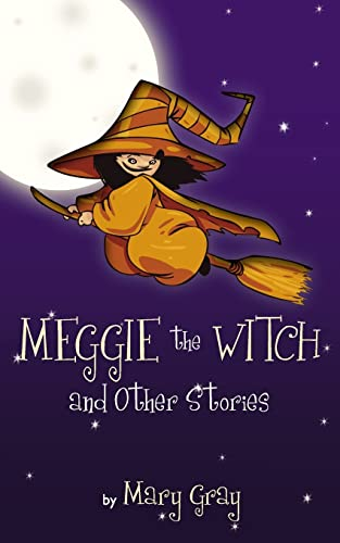 Meggie the Witch and Other Stories: Mary Gray