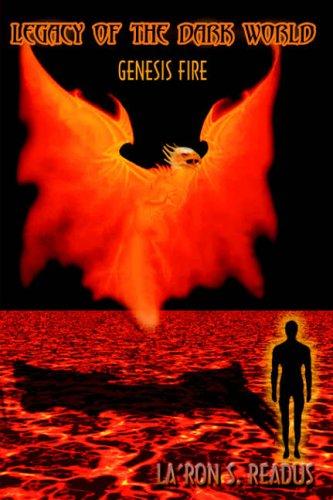 LEGACY OF THE DARK WORLD: GENESIS FIRE: READUS, LA'RON S.