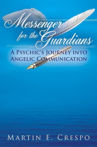 9781425938000: Messenger for the Guardians: A Psychic's Journey into Angelic Communication